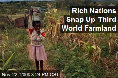 Rich Nations Snap Up Third World Farmland