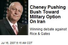 Cheney Pushing Bush Toward Military Option On Iran