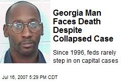 Georgia Man Faces Death Despite Collapsed Case