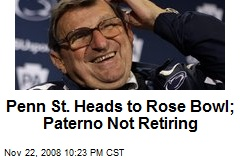 Penn St. Heads to Rose Bowl; Paterno Not Retiring