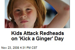 Kids Attack Redheads on 'Kick a Ginger' Day