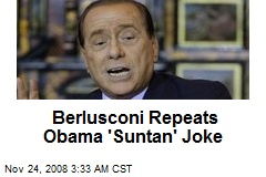 Berlusconi Repeats Obama 'Suntan' Joke