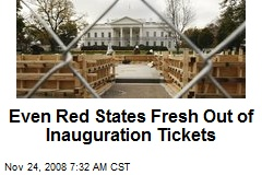 Even Red States Fresh Out of Inauguration Tickets