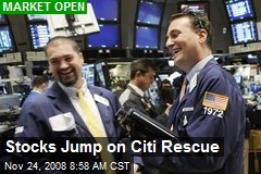 Stocks Jump on Citi Rescue