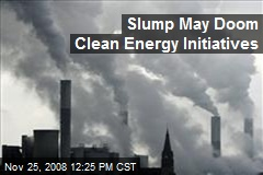 Slump May Doom Clean Energy Initiatives