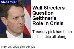 Wall Streeters Question Geithner's Role in Crisis