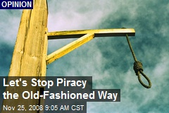 Let's Stop Piracy the Old-Fashioned Way