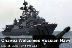 Chávez Welcomes Russian Navy