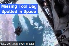 Missing Tool Bag Spotted in Space