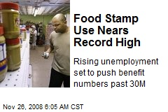 Food Stamp Use Nears Record High