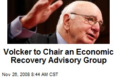 Volcker to Chair an Economic Recovery Advisory Group