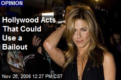 Hollywood Acts That Could Use a Bailout