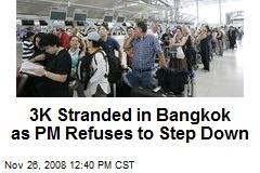 3K Stranded in Bangkok as PM Refuses to Step Down