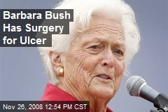 Barbara Bush Has Surgery for Ulcer
