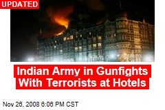 Indian Army in Gunfights With Terrorists at Hotels