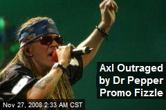 Axl Outraged by Dr Pepper Promo Fizzle