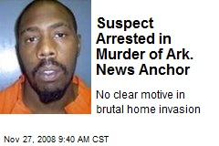 Suspect Arrested in Murder of Ark. News Anchor