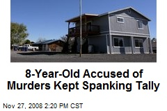 8-Year-Old Accused of Murders Kept Spanking Tally