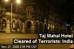Taj Mahal Hotel Cleared of Terrorists: India