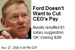 Ford Doesn't Want to Cut CEO's Pay