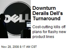 Downturn Derails Dell's Turnaround