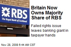 Britain Now Owns Majority Share of RBS