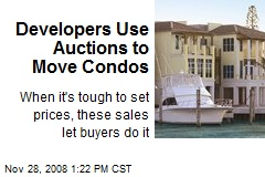 Developers Use Auctions to Move Condos