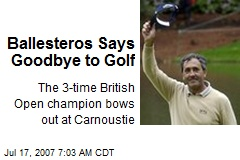 Ballesteros Says Goodbye to Golf
