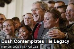 Bush Contemplates His Legacy