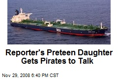 Reporter's Preteen Daughter Gets Pirates to Talk
