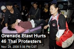 Grenade Blast Hurts 46 Thai Protesters