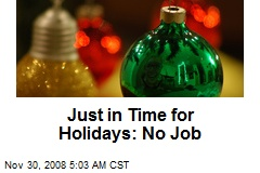 Just in Time for Holidays: No Job