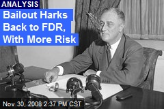 Bailout Harks Back to FDR, With More Risk