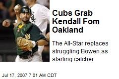 Cubs Grab Kendall Fom Oakland