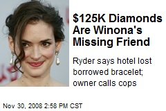 $125K Diamonds Are Winona's Missing Friend