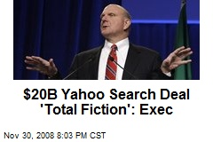 $20B Yahoo Search Deal 'Total Fiction': Exec