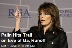Palin Hits Trail on Eve of Ga. Runoff