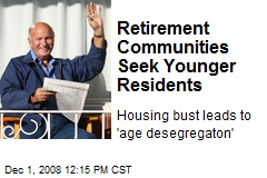 Retirement Communities Seek Younger Residents