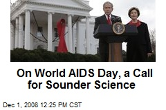 On World AIDS Day, a Call for Sounder Science