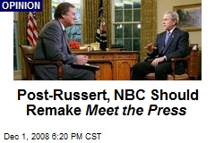 Post-Russert, NBC Should Remake Meet the Press