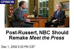Post-Russert, NBC Should Remake Meet the Press