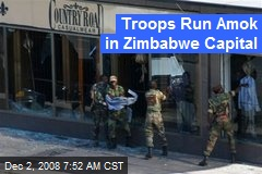 Troops Run Amok in Zimbabwe Capital