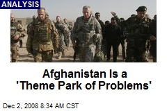 Afghanistan Is a 'Theme Park of Problems'