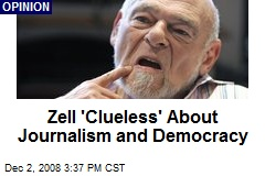Zell 'Clueless' About Journalism and Democracy