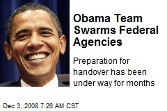 Obama Team Swarms Federal Agencies