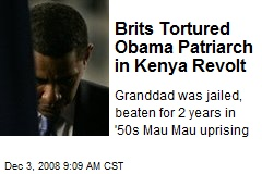 Brits Tortured Obama Patriarch in Kenya Revolt