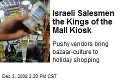 Israeli Salesmen the Kings of the Mall Kiosk