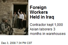 Foreign Workers Held in Iraq