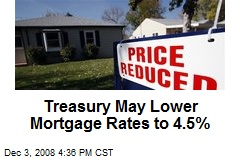 Treasury May Lower Mortgage Rates to 4.5%