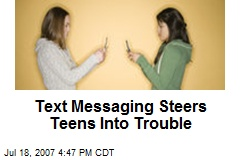 Text Messaging Steers Teens Into Trouble